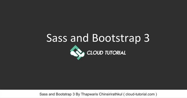 การใช้งาน Bootstrap 3 ร่วมกับ Sass สำหรับมือใหม่