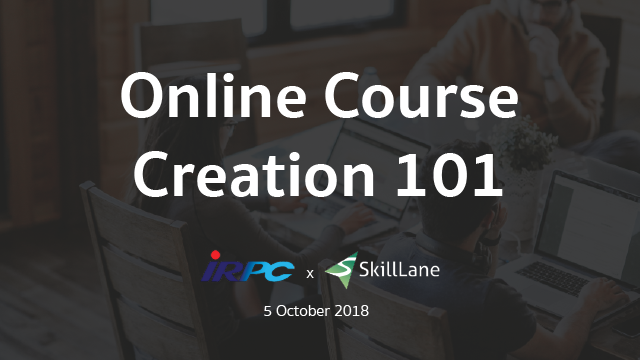 IRPC Online Course Creation 101
