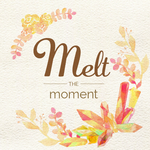 Melt the moment